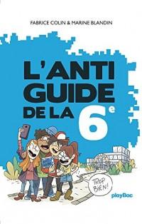 L'anti-guide de la 6e - édition 2017