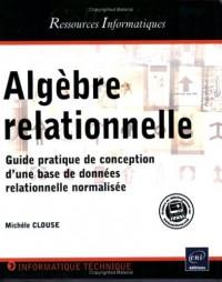 Algèbre relationnelle - Guide pratique de conception d une base de données relationnelle normalisée