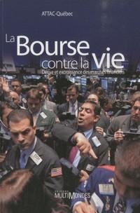 La Bourse contre la vie : Dérives et excroissance des marchés financiers