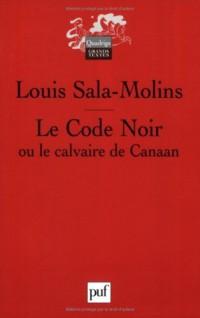 Le Code Noir : Ou le calvaire de Canaan
