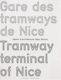 Gare des Tramways de Nice. Atelier d'architecture Marc Barani. Edition bilingue français/anglais