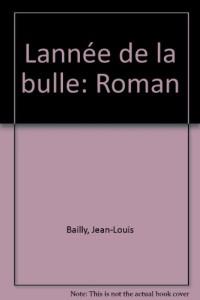ANNEE DE LA BULLE