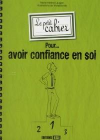 Petit Cahier pour Avoir Confiance en Soi