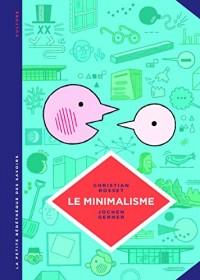 La petite Bédéthèque des Savoirs - tome 12 - Le minimalisme. Moins c'est plus.