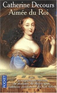 Aimée du Roi : Mémoires de madame de Montespan
