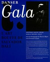 Dali/Béjart : danser Gala