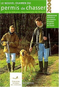 Le nouvel examen du permis de chasser 2004
