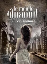 Le monde d'Anaonil, Tome 2 : Serdhif