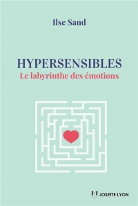 Hypersensibles : Le labyrinthe des émotions