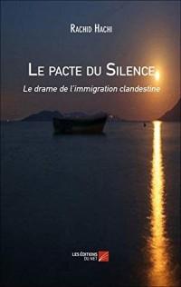Le Pacte du Silence - le Drame de l Immigration Clandestine