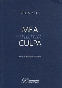 Mea-mama-culpa : Récit en quatre romans-chapitres