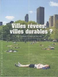 Villes rêvées, villes durables ?