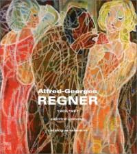 Alfred-Georges Regner, 1902-1987, peintre-graveur : Catalogue raisonné