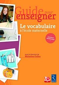 Guide pour enseigner le vocabulaire à l'école maternelle + CD-Rom