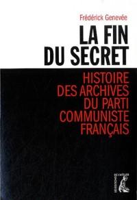 Fin du Secret (la)-Histoire des Archives du Parti Communiste