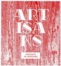 Artisans, Portraits de Createurs