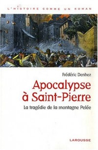 Apocalypse à Saint-Pierre - La tragédie de la montagne pelée