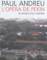 L'Opéra de Pékin : Le roman d'un chantier