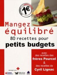 Mangez équilibré : 80 Recettes pour petits budgets