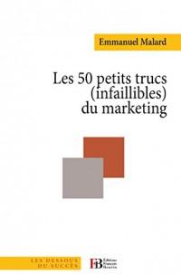 Les 50 petits trucs (infaillibles) du marketing