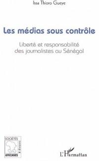 Les médias sous contrôle : Liberté et responsabilité des journalistes au Sénégal