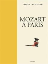 Mozart à Paris : Avec un ex-libris numéroté et signé