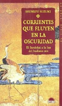 Corrientes que fluyen en la oscuridad: el sandokai a la Luz del budismo zen