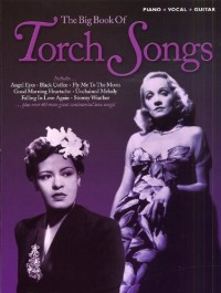 The Big Book Of Torch Songs. Partitions pour Piano, Chant et Guitare(Symboles d'Accords)