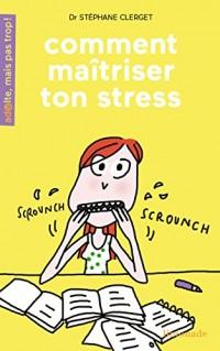 Comment Maîtriser Ton Stress ?