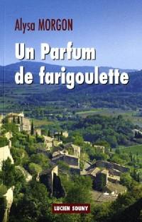Un Parfum de Farigoulette