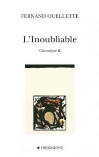 L Inoubliable Chronique II