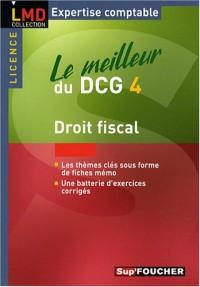 LE MEILLEUR DU DCG 4 DROIT FISCAL (Ancienne Edition)