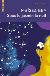 Sous le jasmin la nuit [Poche]