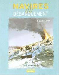 Navires du Débarquement, 6 juin 1944
