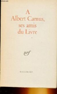 Albert Camus, ses amis du livre