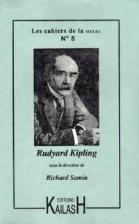 Les cahiers de la SIELEC, N° 8 : Rudyard Kipling