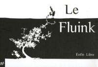 Le Fluink : Enfin libre