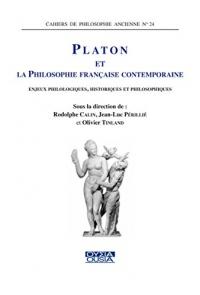 Platon et la philosophie française contemporaine : Enjeux philologiques, historiques et philosophiques