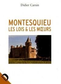 Montesquieu, les lois et les moeurs