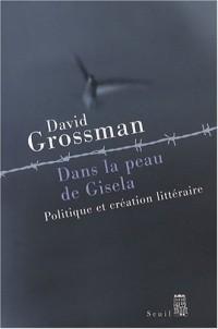 Dans la peau de Gisela : Politique et création littéraire
