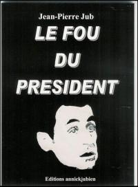 Le fou du président