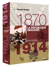 La République imaginée, 1870-1914