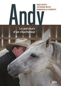 Andy - Le parcours d'un chuchoteur