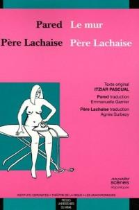 Le mur-Pared ; Père Lachaise : Edition bilingue français-espagnol