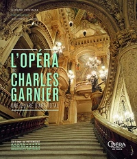 L'Opéra de Charles Garnier (Anglais) - Une oeuvre d'art total