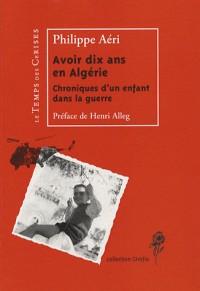 Avoir dix ans en Algérie