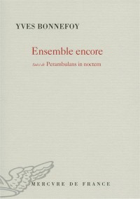 Ensemble encore ; Perambulans in noctem