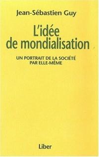 L'idée de la mondialisation : Un portrait de la société par elle-même