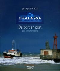 Thalassa - De port en port : Les côtes françaises