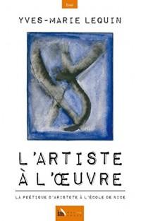 L'artiste à l'oeuvre, la poétique d'Aristote à l'école de Nice